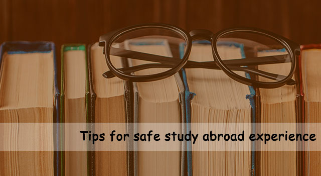 Tips for safe study abroad experience